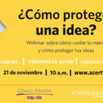 Webinar ¿Cómo proteger una idea? Todo lo que debes saber sobre la protección de tu marca