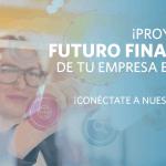 [Webinar] Proyecta el futuro financiero de tu empresa